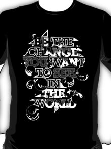 """Gandhi """"Be the change you want to see in the world"""" tee T-Shirt"""