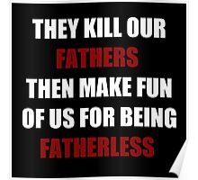 They Kill Our Father's Then Make Fun of Us For Being Fatherless (I Can't Breathe) Poster