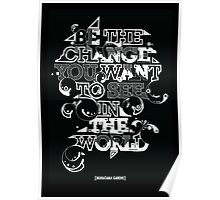 "Gandhi ""Be the change you want to see in the world"" Poster"