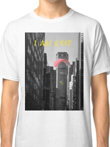 I Am Out Classic T-Shirt
