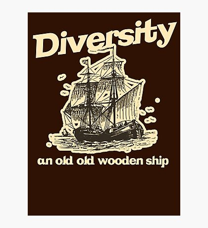 Diversity, an Old Old Wooden Ship Photographic Print