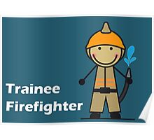 Trainee Firefighter Poster