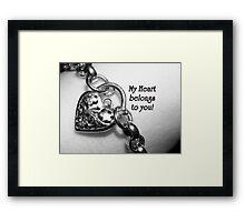 My Heart Belongs To You Framed Print