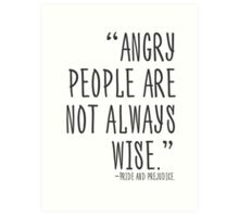 Angry people are not always wise Art Print