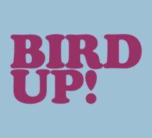 BIRD UP! by evanmayer