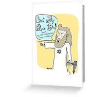 Let My People Go! Greeting Card