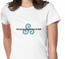 once you go pack, you never go back (2) Womens Fitted T-Shirt