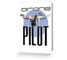 Drone Pilot Greeting Card