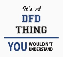 It's a DFD thing, you wouldn't understand !! by thinging