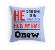 HE IS MY BIAS LIGHT BLUE - ONEW Throw Pillow