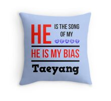 HE IS MY BIAS LIGHT BLUE - TAEYANG Throw Pillow