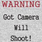 Warning: Got Camera by Lori Walton
