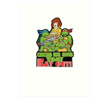 Chicks Dig Guys That Eat Out Art Print