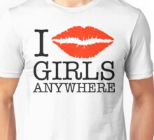 i kiss girls anywhere Unisex T-Shirt