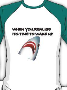 Shark's Wake Up Face! T-Shirt