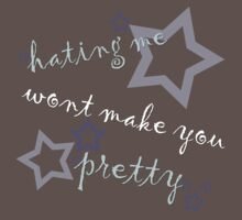 hating me wont make you pretty by asyrum