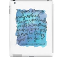 1 Thessalonians 5:15-18 Watercolor Print iPad Case/Skin