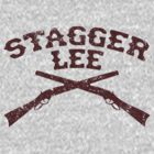 Stagger Lee - Crossed Rifles Edition by Mark Will