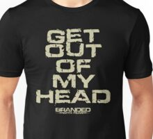 Get Out Of My Head Unisex T-Shirt