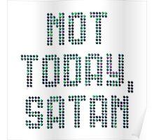 Not Today, Satan Poster