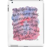Matthew 6:34 Watercolor Print iPad Case/Skin