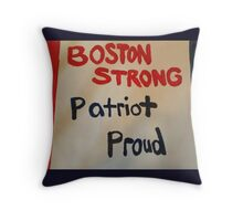 Boston STRONG Patriot PROUD Throw Pillow