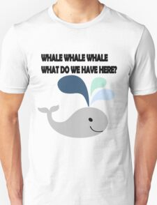 Whale Whale Whale. What do we have here?! Unisex T-Shirt