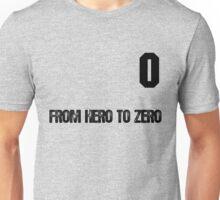 From Hero to Zero Unisex T-Shirt