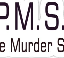 P.M.S. Tee Sticker