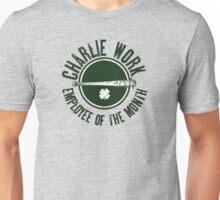 Charlie Work Employee of the Month Unisex T-Shirt