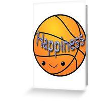 Happiness - Basketball Greeting Card