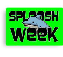 Sploosh Week Canvas Print