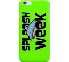 Sploosh Week iPhone Case/Skin