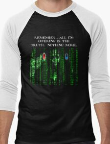 the blue pill .. or the red pill. It's your choice Men's Baseball ¾ T-Shirt