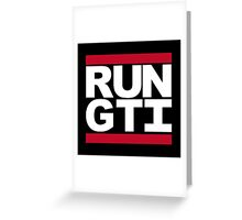 RUN GTI Greeting Card