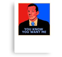 You know you want me Canvas Print