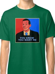 You know you want me Classic T-Shirt