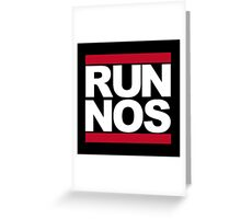 RUN NOS Greeting Card