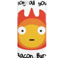 Howls moving castle - Calcifer - May all your bacon burn. iPhone Case/Skin