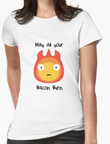 Howls moving castle - Calcifer - May all your bacon burn. Womens Fitted T-Shirt