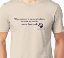 Alpha Dog #11 - When someone.... Unisex T-Shirt