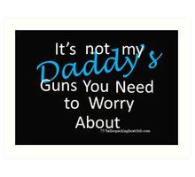Daddy's guns Art Print