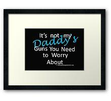 Daddy's guns Framed Print