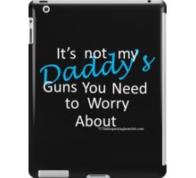 Daddy's guns iPad Case/Skin