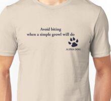 Alpha Dog #13 - Avoid biting.... Unisex T-Shirt