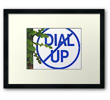 No Dial Up  Framed Print