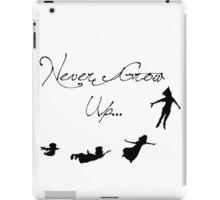 Never Grow Up iPad Case/Skin