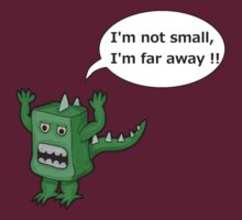 I AM NOT SMALL ! by Octochimp Designs