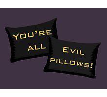 Evil Pillows! Photographic Print