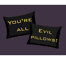 Evil Pillows! Photographic Print